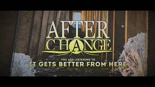 After Change - It Gets Better From Here (Official Lyric Video)