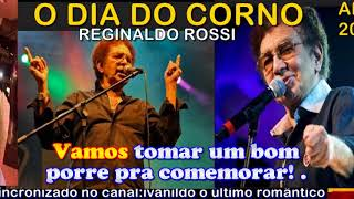 O Dia do Corno  -  Reginaldo Rossi  - karaoke