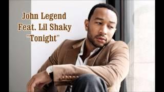 "John Legend Feat. Lil Shaky - Tonight ""Remix"""