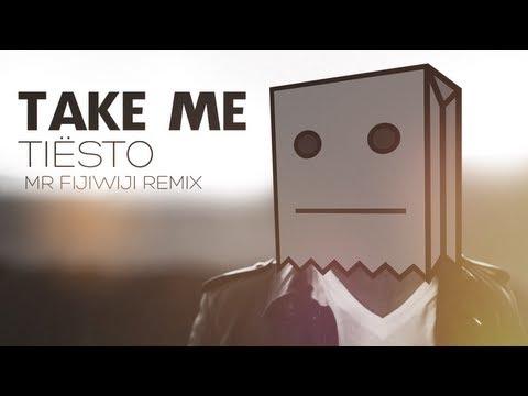 tiesto-take-me-mr-fijiwiji-remix-mr-fijiwiji
