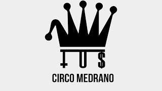Tus - Circo Medrano Prod. John Thanos- Official Audio Release