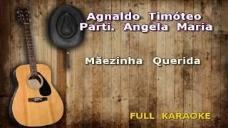 Karaoke Agnaldo Timóteo Part. Angela Maria Mãezinha Querida ENCOMENDA