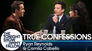 True ConfessionswithRyan Reynolds, Camila Cabello