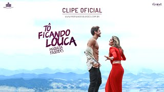 Mariana Fagundes - Tô Ficando Louca (Clipe Oficial)