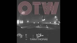 """Tiara Thomas - """"OTW"""" OFFICIAL VERSION"""
