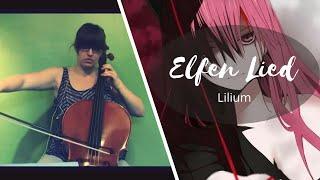 Elfen lied- Lilium Cello Cover