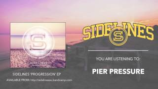 Sidelines - Pier Pressure