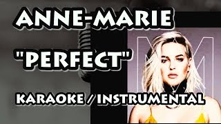 ANNE-MARIE - PERFECT (KARAOKE / INSTRUMENTAL)