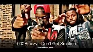 600Breezy - Don`t get smoked (Song)