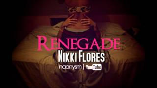 Nikki Flores - Renegade (download + Lyrics)