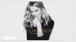 Céline Dion - Encore un soir (Audio)