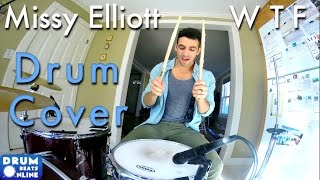 "Missy Elliott Ft. Pharrell - ""WTF (Where They From)"" Drum Cover 