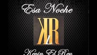 Kevin El Rey Esa Noche Reggaeton nuevo sangre nueva ARICA-CHILE