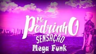 MC Pedrinho - Sensação -- Mega Funk |Dj Rodrigo Iaronka|