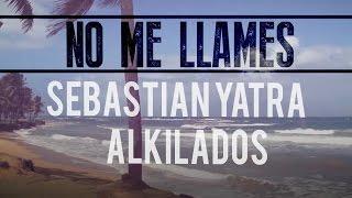 Sebastian Yatra feat. Alkilados - No Me Llames / The Remix (Lyric Video)