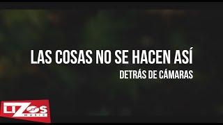 BANDA MS - LAS COSAS NO SE HACEN ASÍ (DETRAS DE CAMARAS)
