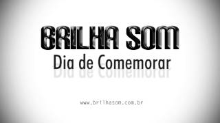 Brilha Som - Dia de Comemorar