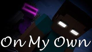 On My Own [Minecraft Animation/Music Video]