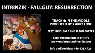 Intrinzik - Fallguy Resurrection - 04. In The Middle feat. Big B and Jason Porter 480-326-4426
