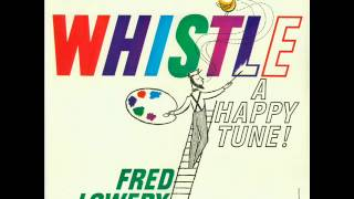 I Whistle a Happy Tune! - Fred Lowery with the Anita Kerr Singers