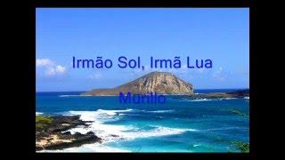 IRMÃO SOL, IRMÃ LUA - MURILLO