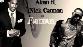 Akon feat Nick Cannon- Famous