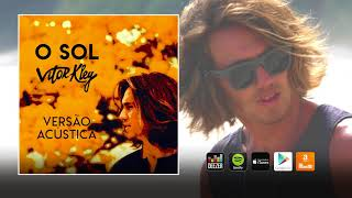 Vitor Kley - O Sol (Acústico) (Áudio Oficial)