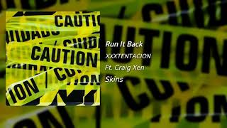 #XXXTENTACION - Run It Back ft. Craig Xen (Official Music Audio)