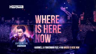 Hardwell & Funkerman feat. I-Fan - Where Is Here Now (OUT NOW!) #UnitedWeAre