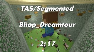 (CS:S) [TAS/Segmented] Bhop_dreamtour in 2:17