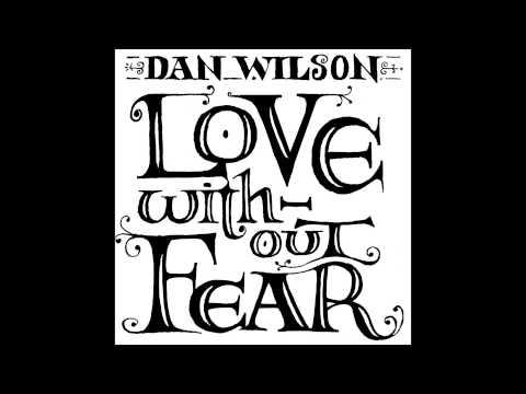 dan-wilson-love-without-fear-audio-dan-wilson
