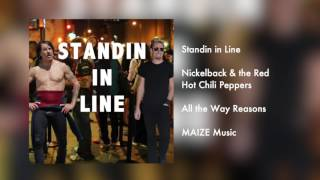 Nickelback & the Red Hot Chili Peppers - Standin in Line RARE Unreleased Track