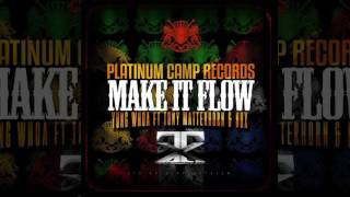 Yung Whoa Ft Tony Matterhorn & Nox - Make It Flow (Official Audio Dancehall 2016) {Platinum Camp}