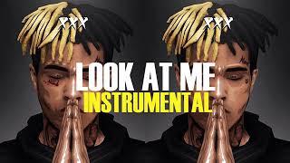 XXX TENTACION - LOOK AT ME INSTRUMENTAL