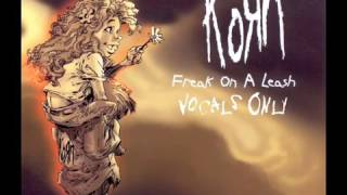 KoRn- Freak On A  Leash Vocals Only