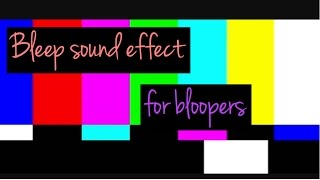 Bleep Sound Effect for Bloopers