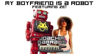 Joachim Garraud feat. Ze Rebelle - My boyfriend is a robot (Official Video)