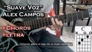 """▶""""Suave Voz""""◀ por Alex Campos feat. Jesús Adrián Romero (Cover Guitarra) Con Acordes y Letra✔"""