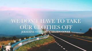 We Don't Have To Take Our Clothes Off by Jermaine Stewart [Cover by Aileen]