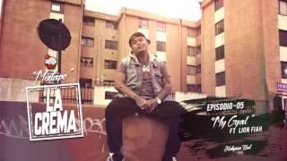 #LACREMA $$$ - Episodio 5 / My Gyal Ft Lion Fiah