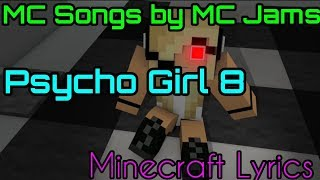 Minecraft Lyrics: MC Jams - Psycho Girl 8