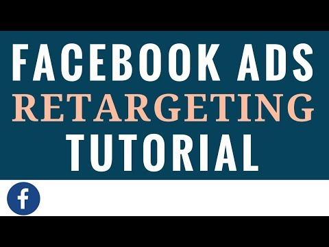 Facebook Ads Retargeting Tutorial for Beginners - Facebook Advertising Retargeting Campaigns