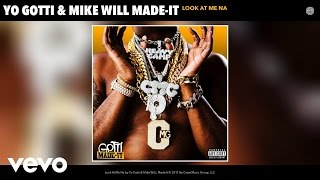 Yo Gotti, Mike WiLL Made-It - Look At Me Na (Audio)