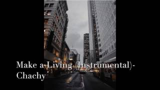 Make a Living (Instrumental)- Chachy {FREE BEAT}