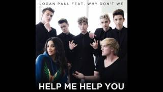 """Logan Paul feat. Why Don't We - """"Help Me Help You"""" OFFICIAL VERSION"""
