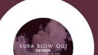 KURA - Blow Out (Original Mix)