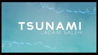 Adam Saleh - Tsunami (Official Lyric Video)
