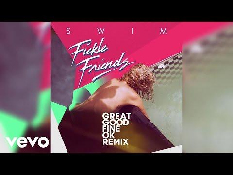 fickle-friends-swim-great-good-fine-ok-remix-ficklefriendsvevo