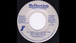 Cannonball - You Keep Telling Me Yes