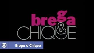 Brega & Chique: relembre a abertura da novela da Globo